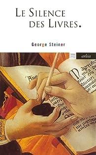 Le silence des livres par George Steiner