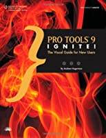 Pro Tools 9 Ignite!: The Visual Guide for New Users