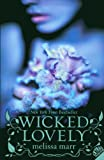 Wicked Lovely (Turtleback School & Library Binding Edition) (0606139842) by Marr, Melissa