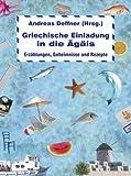 img - for Griechische Einladung in die  g is: Erz hlungen, Geheimnisse und Rezepte (German Edition) book / textbook / text book