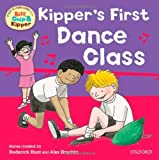 Kipper's First Dance Class (First Experiences with Biff, Chip & Kipper) (0192736779) by Hunt, Roderick