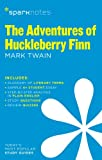 SparkNotes Editors Adventures of Huckleberry Finn by Mark Twain, The (SparkNotes Literature Guide)
