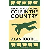 Cole In The Country: The Martin Cole Novels: 1by Alan Tootill