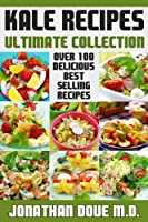 Kale Recipes: The Ultimate Collection - Over 100 Delicious & Best Selling Recipes (English Edition)