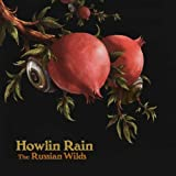 HOWLIN' RAIN-THE RUSSIAN WILDS