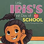 Little Iris's First Day of School | Iris Montgomery-Ilori