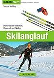 Skilanglauf: Praxiswissen vom Profi: Klassisch und Skating