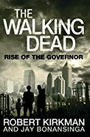 The Walking Dead: Rise of the Governor (The Governor Series Book 1)