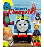 Debbie Brown Children's Character CakesFeaturing Thomas the Tank Engine, Bob the Builder, Fireman Sam, Pingu, Rainbow Magic and More!