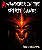 img - for A Wanderer in the Spirit Lands - The Esoteric of Afterlife Reference Book (Illustrated wonderful pictures related to the story) book / textbook / text book