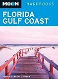 Moon Florida Gulf Coast (Moon Handbooks)