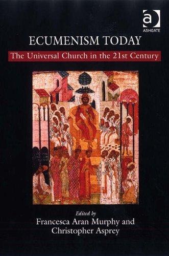 ecumenism-today-by-francesca-aran-murphy-and-christopher-asprey-2008-05-12