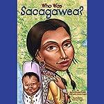 Who Was Sacagawea? | Judith Bloom Fradin,Dennis Brindell Fradin