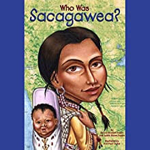 Who Was Sacagawea? Audiobook by Judith Bloom Fradin, Dennis Brindell Fradin Narrated by Kevin Pariseau