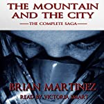 The Mountain and The City: The Complete Saga   Brian Martinez