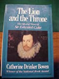 The Lion and the Throne: The Life and Times of Sir Edward Coke : 1552-1634 (0316103934) by Bowen, Catherine Drinker