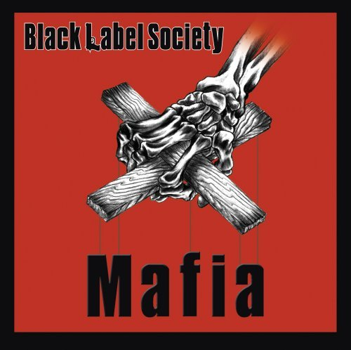 Black Label Society - Mafia [reissue] - Zortam Music