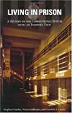 echange, troc  - Living in Prison: A History of the Correctional System With an Insider's View