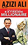 How to Become an Extreme Millionaire