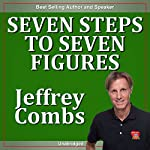 Seven Steps to Seven Figures | Jeffrey Combs