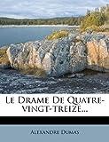 Le Drame de Quatre-Vingt-Treize...