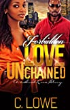 Forbidden Love Unchained (Full Length Novel) (English Edition)