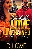 Forbidden Love Unchained (Full Length Novel)