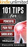 101 Tips for Powerful Pain Free Shoul...