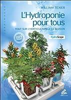 L'Hydroponie pour tous - Tout sur l'horticulture à la maison