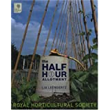 The Half-hour Allotment (Royal Horticultural Society)by Lia Leendertz