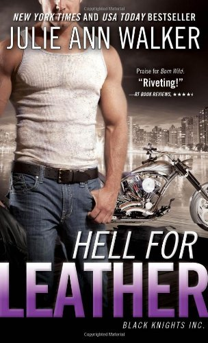 Image of Hell for Leather: High-octane and captivating romantic suspense (Black Knights Inc.)
