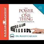 The Power of One Thing: How to Intentionally Change Your Life | Randy Carlson