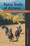 Search : Horse Trails of Arizona: Mountain Trails and Camps