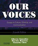 img - for Our Voices: Essays in Culture, Ethnicity, and Communication, 4th Edition book / textbook / text book