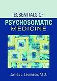 Essentials of Psychosomatic Medicine (Concise Guides)