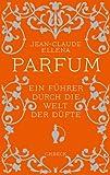 Image de Parfum: Ein Führer durch die Welt der Düfte (Beck'sche Reihe)