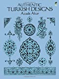 img - for Authentic Turkish Designs (Dover Pictorial Archive) by Akar, Azade (1992) Paperback book / textbook / text book