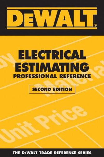 DEWALT Electrical Estimating Professional Reference - 2nd Edition - DEWALT - DE-0979740363 - ISBN: 0979740363 - ISBN-13: 9780979740367