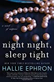 Night Night, Sleep Tight: A Novel of Suspense	 by  Hallie Ephron in stock, buy online here