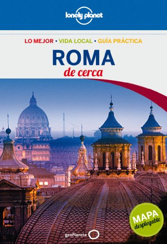 Roma De Cerca - Volumen 3 (Guías De cerca Lonely Planet)