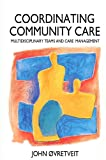 img - for Co-ordinating Community Care (Series; 17) book / textbook / text book