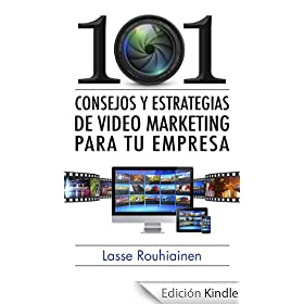 101 consejos y estrategias de video marketing para tu empresa eBook: Lasse Rouhiainen: Amazon.es: Tienda Kindle