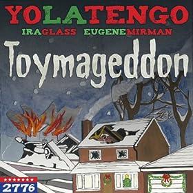 Toymageddon (feat. Ira Glass & Eugene Mirman)