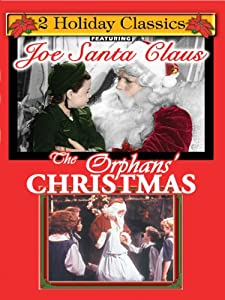 Joe Santa Claus The Orphans Christmas