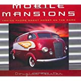 "Mobile Mansions: Taking ""Home Sweet Home"" on the Road ~ Douglas Keister"
