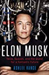 Elon Musk: Tesla, SpaceX, and the Que...