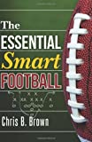 Chris B. Brown The Essential Smart Football