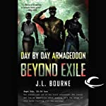 Day by Day Armageddon: Beyond Exile (       UNABRIDGED) by J. L. Bourne Narrated by Jay Snyder