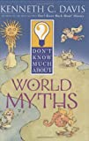 Don't Know Much About World Myths (0060286059) by Davis, Kenneth C.