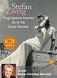 Vingt-quatre heures de la vie d'une femme: Livre audio 1CD MP3 - 296 Mo